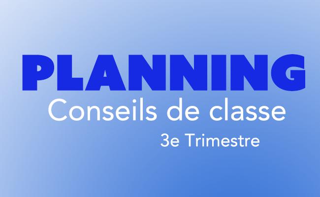 Planning des Conseils de Classe 3e Trimestre